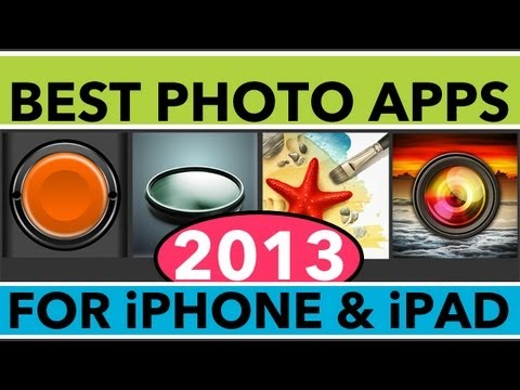 Best iPhone and iPad Photo Apps for 2013