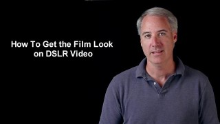 How To Get the Film Look on DSLR Video