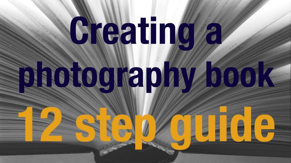 12 step guide to creating a photography book / album