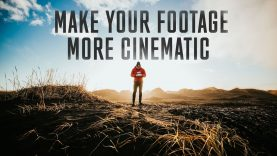 10 WAYS TO MAKE YOUR FOOTAGE CINEMATIC