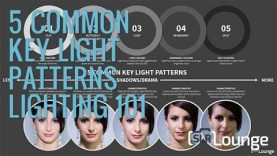 5 Common Key Light Patterns | Lighting 101
