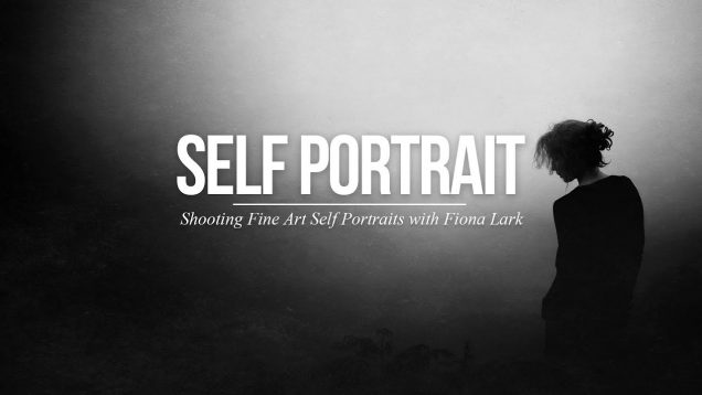 Creating Dramatic Self Portraits (feat. Fiona Lark)