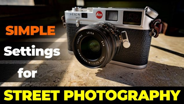 Simple Settings For Street Photography