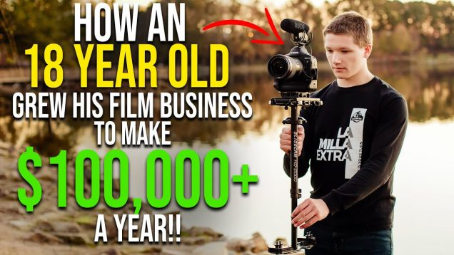 18 Year Old Grew His Film Business to Make $100,000+ a Year