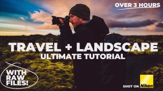 3 Hour Tutorial – Landscape/Travel Photography