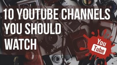 10 Photography YouTube Channels You should Watch
